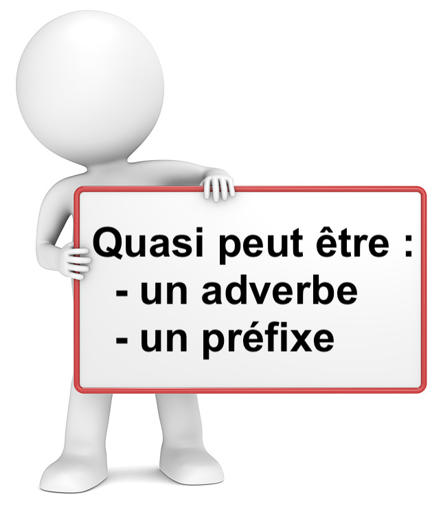 Quasi : préfixe ou adverbe ?